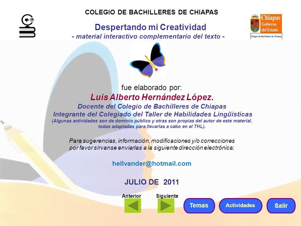 fue elaborado por: Luis Alberto Hernández López. Docente del Colegio de Bachilleres de Chiapas Integrante del Colegiado del Taller de Habilidades Ling