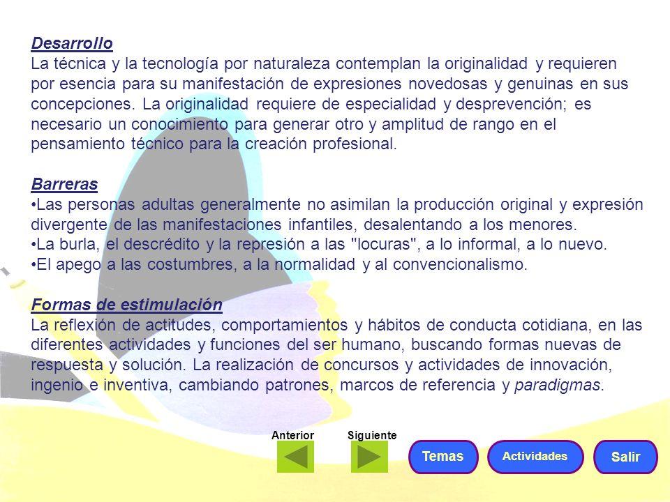 ELABORACIÓN Es la capacidad del individuo para formalizar las ideas, para planear, desarrollar y ejecutar proyectos.