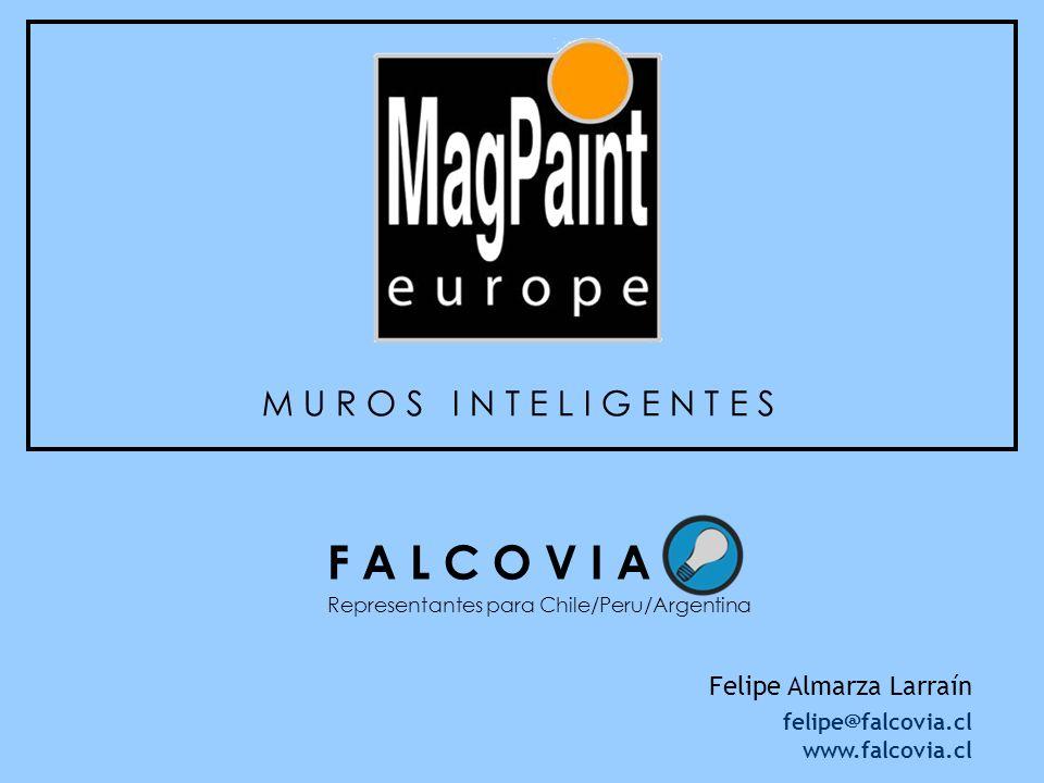 M U R O S I N T E L I G E N T E S F A L C O V I A Representantes para Chile/Peru/Argentina Felipe Almarza Larraín felipe@falcovia.cl www.falcovia.cl