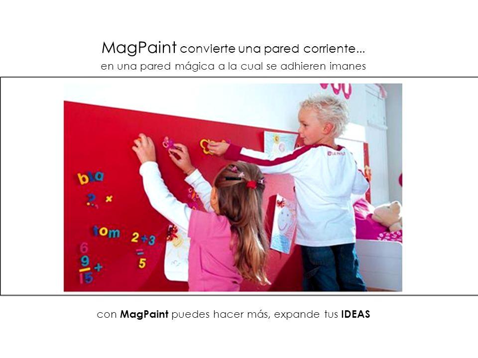 MagPaint convierte una pared corriente... en una pared mágica a la cual se adhieren imanes con MagPaint puedes hacer más, expande tus IDEAS