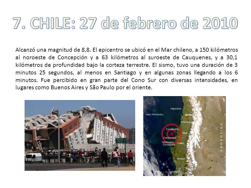 Alcanzó una magnitud de 8,8. El epicentro se ubicó en el Mar chileno, a 150 kilómetros al noroeste de Concepción y a 63 kilómetros al suroeste de Cauq