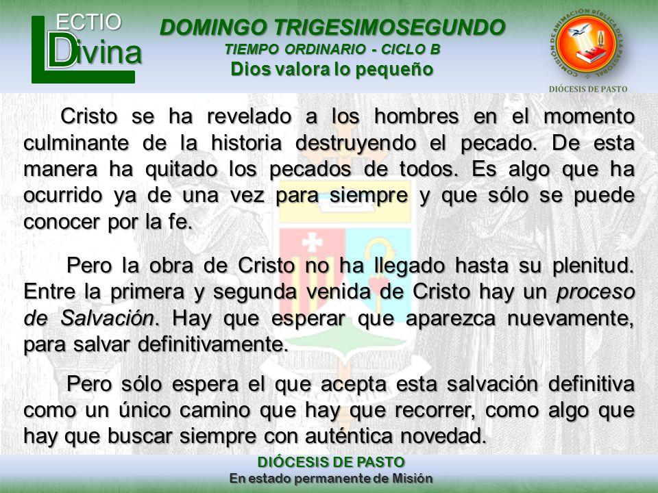 DOMINGO TRIGESIMOSEGUNDO TIEMPO ORDINARIO - CICLO B Dios valora lo pequeño ECTIO DIÓCESIS DE PASTO En estado permanente de Misión ivina Cristo se ha r