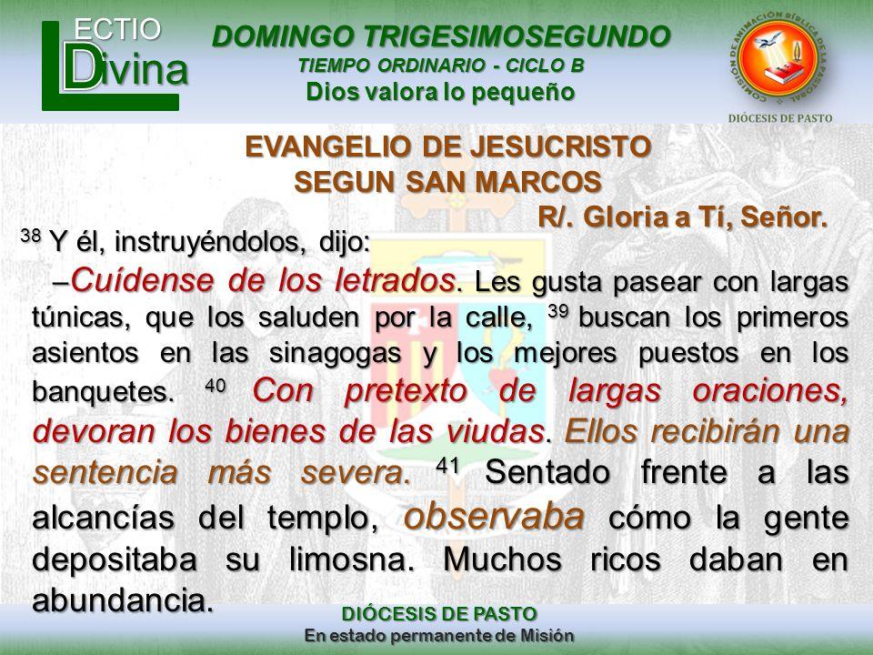 DOMINGO TRIGESIMOSEGUNDO TIEMPO ORDINARIO - CICLO B Dios valora lo pequeño ECTIO DIÓCESIS DE PASTO En estado permanente de Misión ivina EVANGELIO DE J