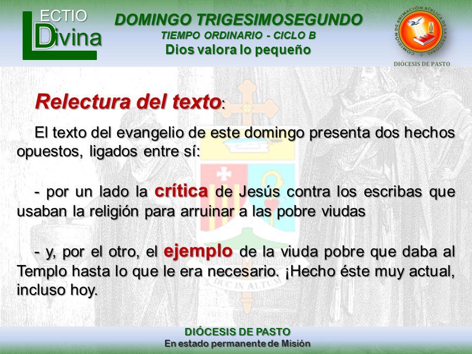DOMINGO TRIGESIMOSEGUNDO TIEMPO ORDINARIO - CICLO B Dios valora lo pequeño ECTIO DIÓCESIS DE PASTO En estado permanente de Misión ivina Relectura del