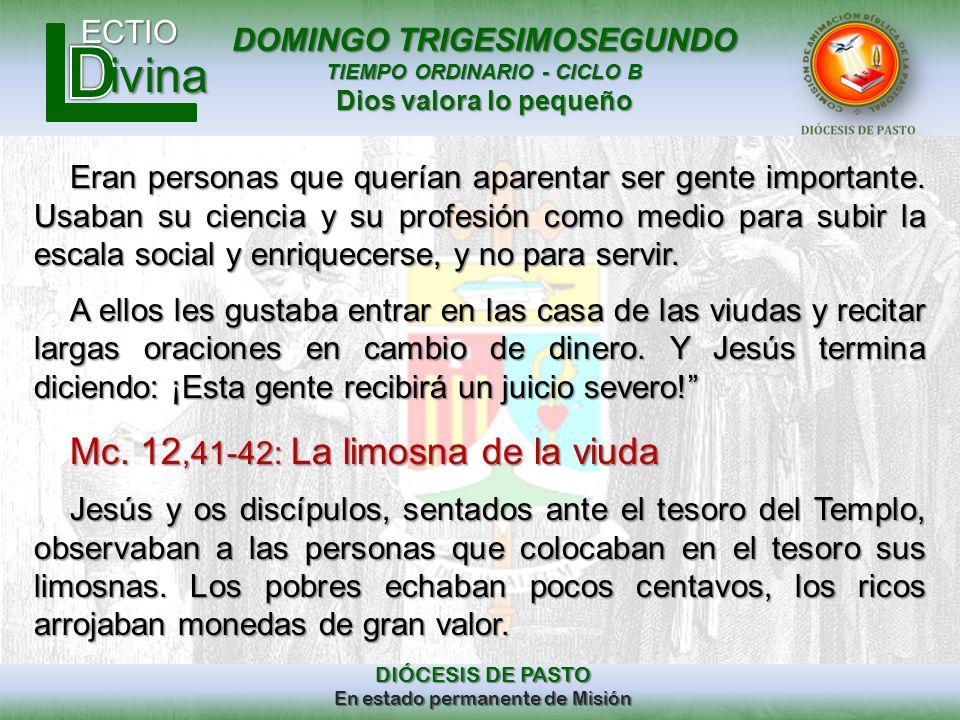 DOMINGO TRIGESIMOSEGUNDO TIEMPO ORDINARIO - CICLO B Dios valora lo pequeño ECTIO DIÓCESIS DE PASTO En estado permanente de Misión ivina Eran personas
