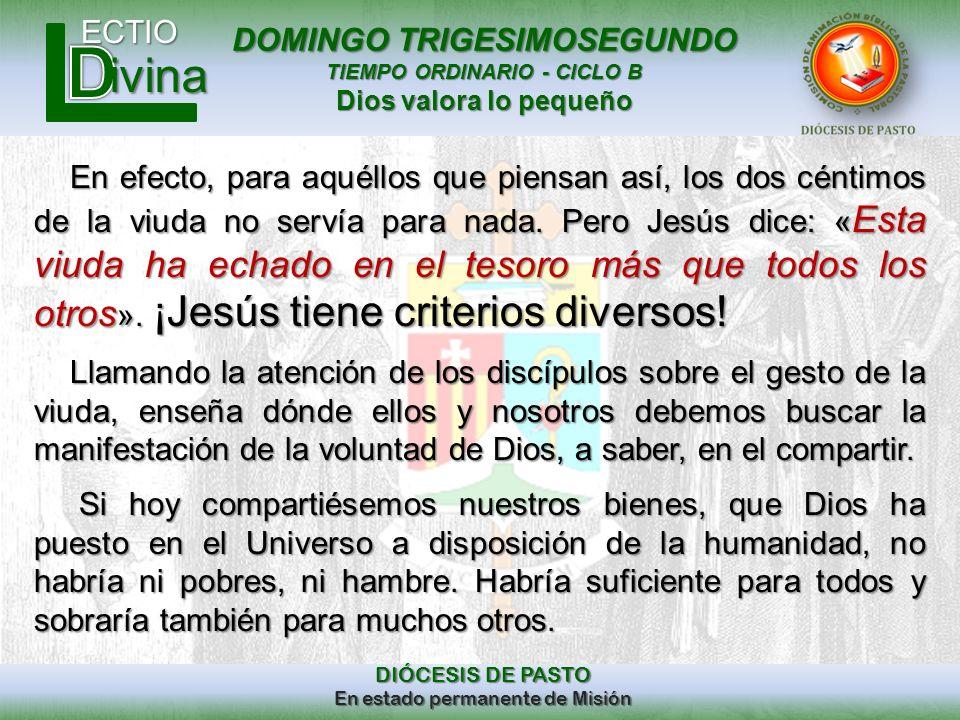 DOMINGO TRIGESIMOSEGUNDO TIEMPO ORDINARIO - CICLO B Dios valora lo pequeño ECTIO DIÓCESIS DE PASTO En estado permanente de Misión ivina En efecto, par