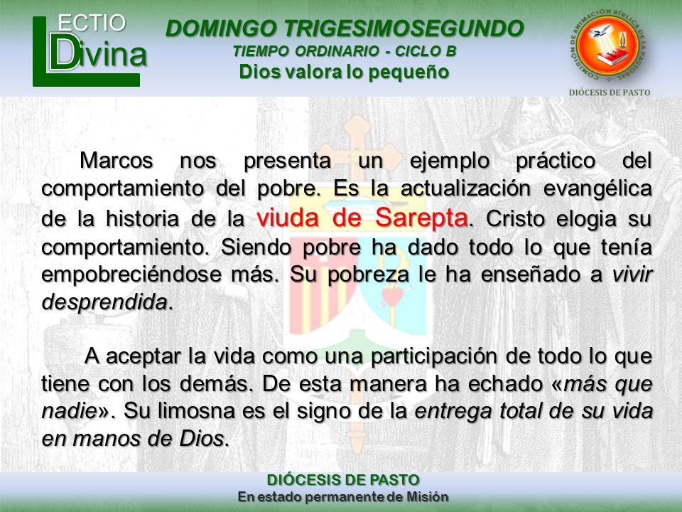 DOMINGO TRIGESIMOSEGUNDO TIEMPO ORDINARIO - CICLO B Dios valora lo pequeño ECTIO DIÓCESIS DE PASTO En estado permanente de Misión ivina Marcos nos pre