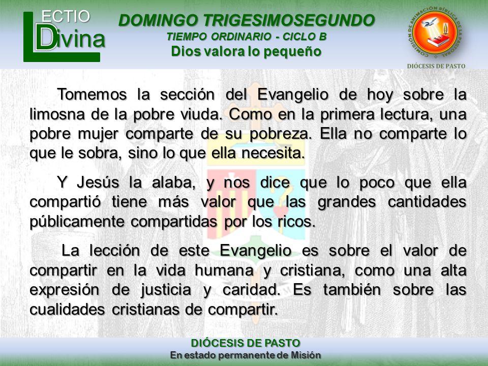 DOMINGO TRIGESIMOSEGUNDO TIEMPO ORDINARIO - CICLO B Dios valora lo pequeño ECTIO DIÓCESIS DE PASTO En estado permanente de Misión ivina Tomemos la sec