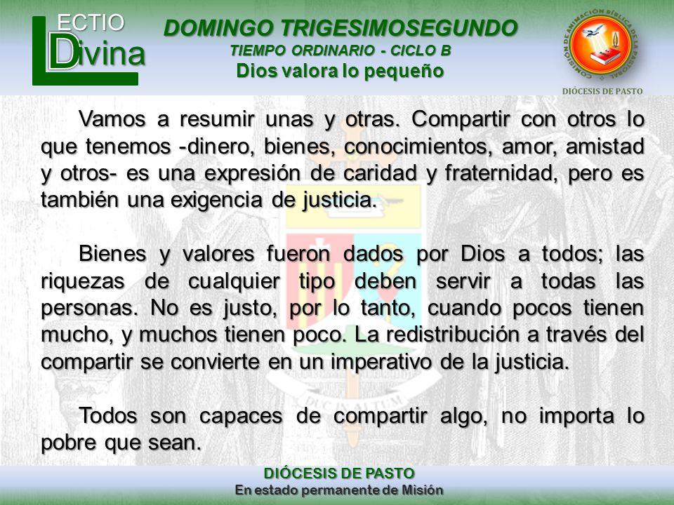 DOMINGO TRIGESIMOSEGUNDO TIEMPO ORDINARIO - CICLO B Dios valora lo pequeño ECTIO DIÓCESIS DE PASTO En estado permanente de Misión ivina Vamos a resumi