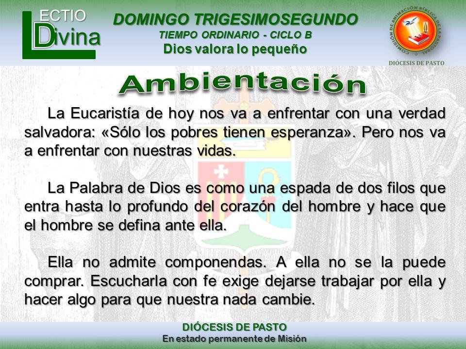 DOMINGO TRIGESIMOSEGUNDO TIEMPO ORDINARIO - CICLO B Dios valora lo pequeño ECTIO DIÓCESIS DE PASTO En estado permanente de Misión ivina El salmo 146(145) está organizado así: 1.