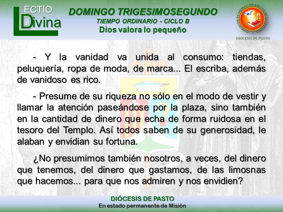DOMINGO TRIGESIMOSEGUNDO TIEMPO ORDINARIO - CICLO B Dios valora lo pequeño ECTIO DIÓCESIS DE PASTO En estado permanente de Misión ivina - Y la vanidad