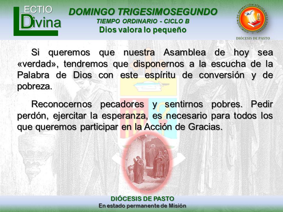 DOMINGO TRIGESIMOSEGUNDO TIEMPO ORDINARIO - CICLO B Dios valora lo pequeño ECTIO DIÓCESIS DE PASTO En estado permanente de Misión ivina PREPARACION INVOCACIÓN AL ESPÍRITU SANTO