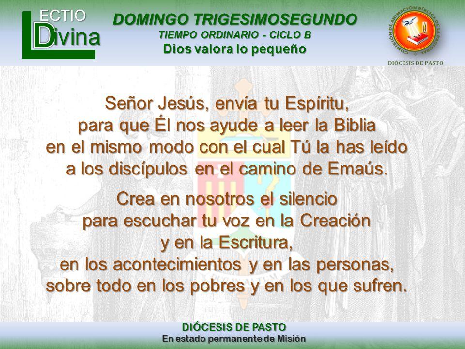 DOMINGO TRIGESIMOSEGUNDO TIEMPO ORDINARIO - CICLO B Dios valora lo pequeño ECTIO DIÓCESIS DE PASTO En estado permanente de Misión ivina « « Cristo se ha ofrecido una sola vez » para quitar los pecados de todos » SEGUNDA LECTURA: Hbr.