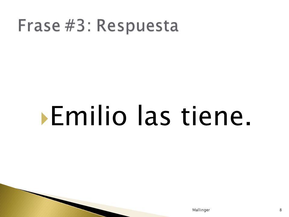Emilio las tiene. Mallinger8