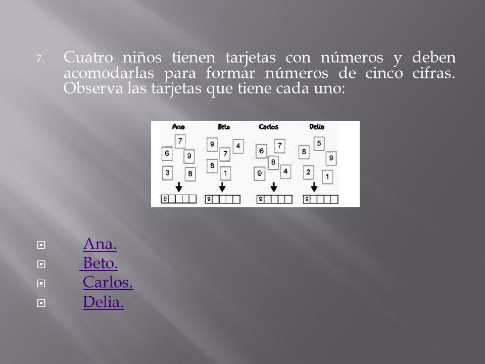 6. Observa la serie de números en la siguiente tabla. ¿Cuáles son los números que faltan? 45 696, 45 723 45 696, 45 733 45 698, 45 725 45 699, 45 725