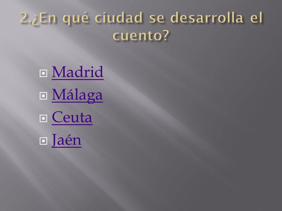 Madrid Málaga Ceuta Jaén