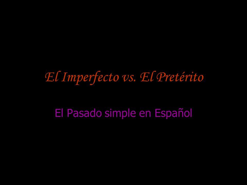 El Imperfecto vs. El Pretérito El Pasado simple en Español