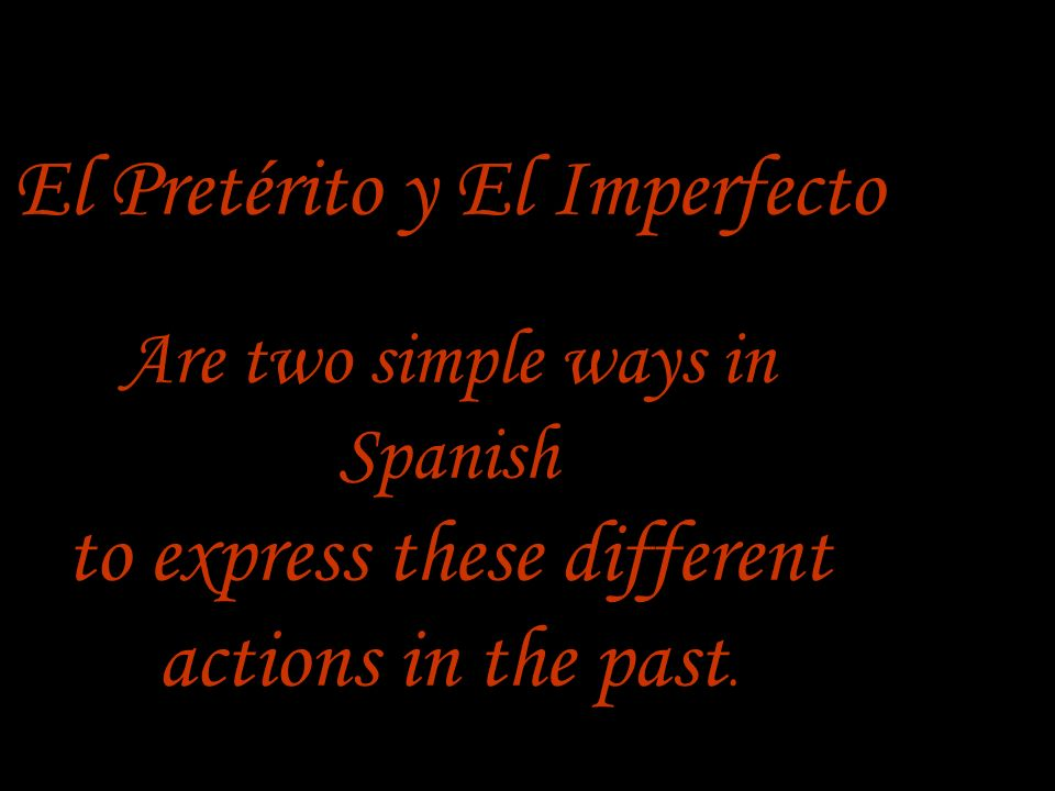 El imperfecto Likes to give details : Such as Time Weather Mood Age Physical and Mental Characteristics