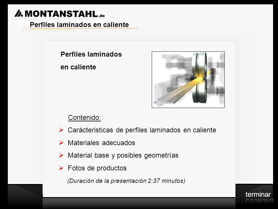 Laser - Profile Warmwalzwerk Perfiles laminados en caliente Contenido: Carácteristicas de perfiles laminados en caliente Materiales adecuados Material