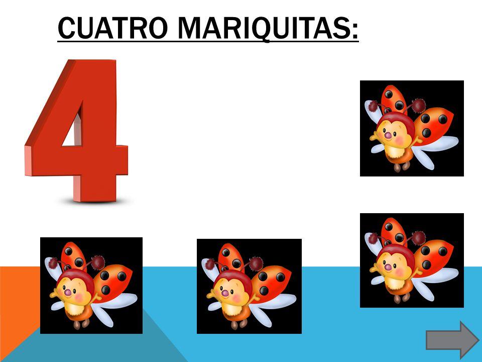 CUATRO MARIQUITAS: