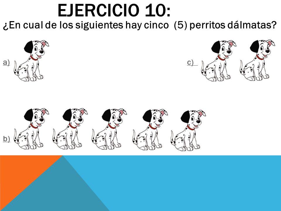 EJERCICIO 10: ¿En cual de los siguientes hay cinco (5) perritos dálmatas? a)a) c) c)c) b)