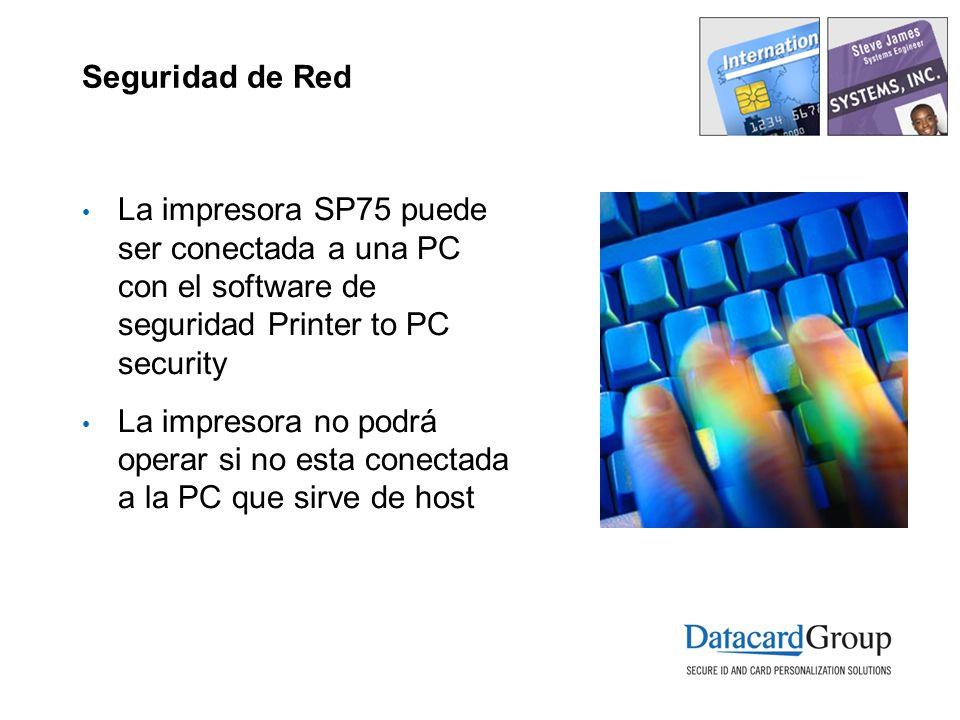 Seguridad de Red La impresora SP75 puede ser conectada a una PC con el software de seguridad Printer to PC security La impresora no podrá operar si no esta conectada a la PC que sirve de host