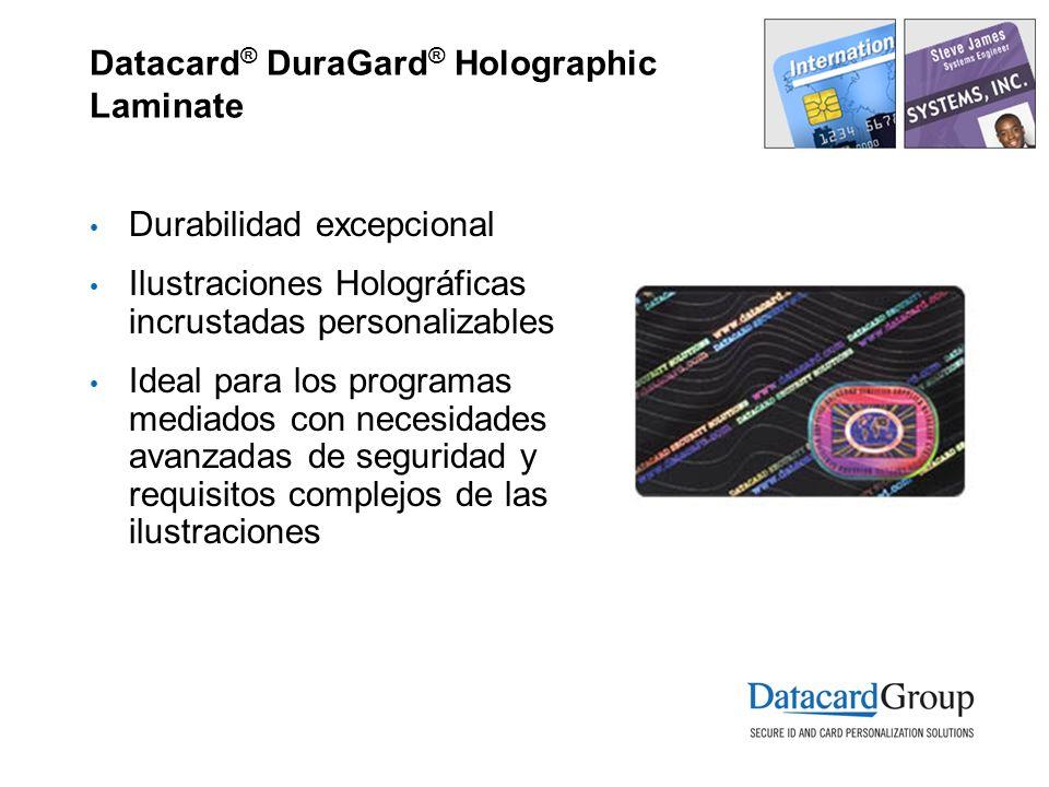 Datacard ® DuraGard ® Holographic Laminate Durabilidad excepcional Ilustraciones Holográficas incrustadas personalizables Ideal para los programas mediados con necesidades avanzadas de seguridad y requisitos complejos de las ilustraciones