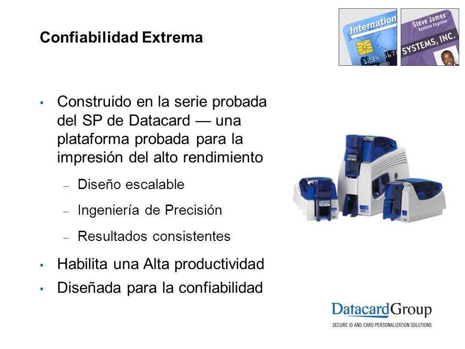 Confiabilidad Extrema Construido en la serie probada del SP de Datacard una plataforma probada para la impresión del alto rendimiento Diseño escalable Ingeniería de Precisión Resultados consistentes Habilita una Alta productividad Diseñada para la confiabilidad