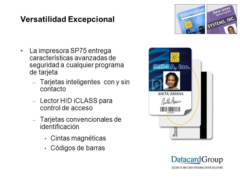 Versatilidad Excepcional La impresora SP75 entrega características avanzadas de seguridad a cualquier programa de tarjeta Tarjetas inteligentes con y
