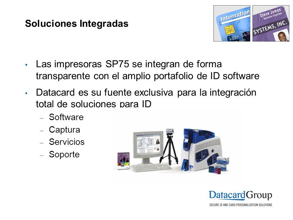 Soluciones Integradas Las impresoras SP75 se integran de forma transparente con el amplio portafolio de ID software Datacard es su fuente exclusiva para la integración total de soluciones para ID Software Captura Servicios Soporte