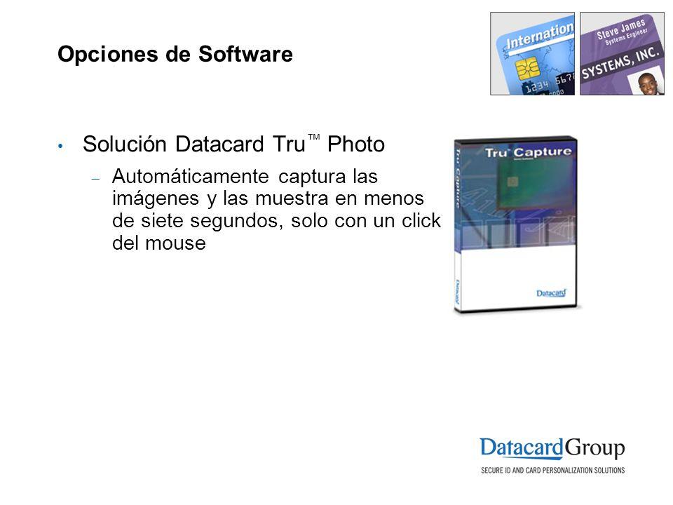 Opciones de Software Solución Datacard Tru Photo Automáticamente captura las imágenes y las muestra en menos de siete segundos, solo con un click del mouse