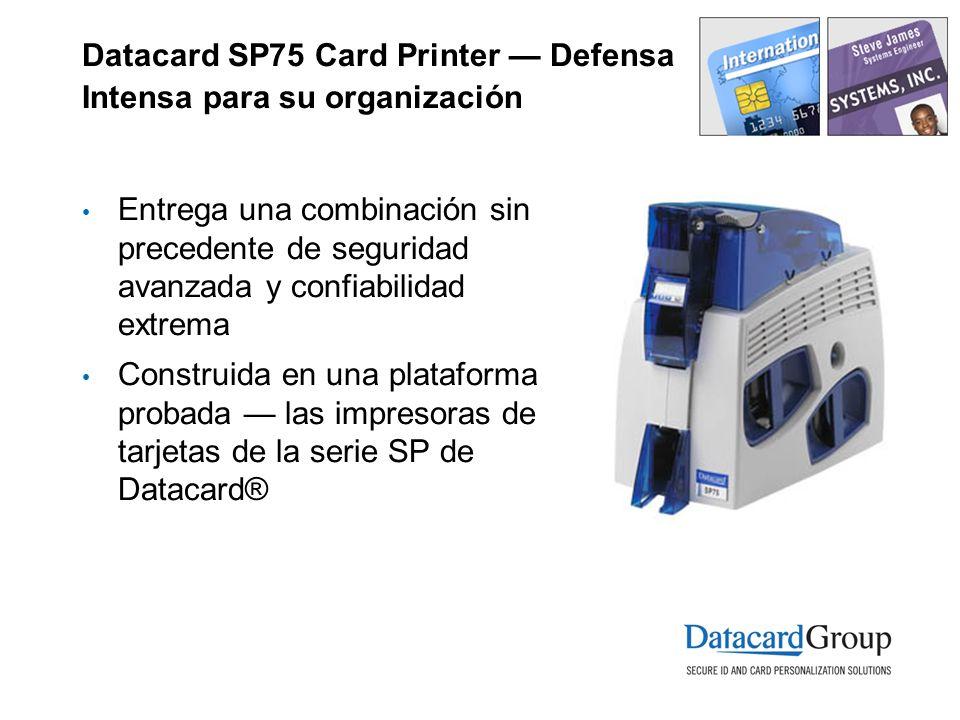 Datacard SP75 Card Printer Defensa Intensa para su organización Entrega una combinación sin precedente de seguridad avanzada y confiabilidad extrema Construida en una plataforma probada las impresoras de tarjetas de la serie SP de Datacard®