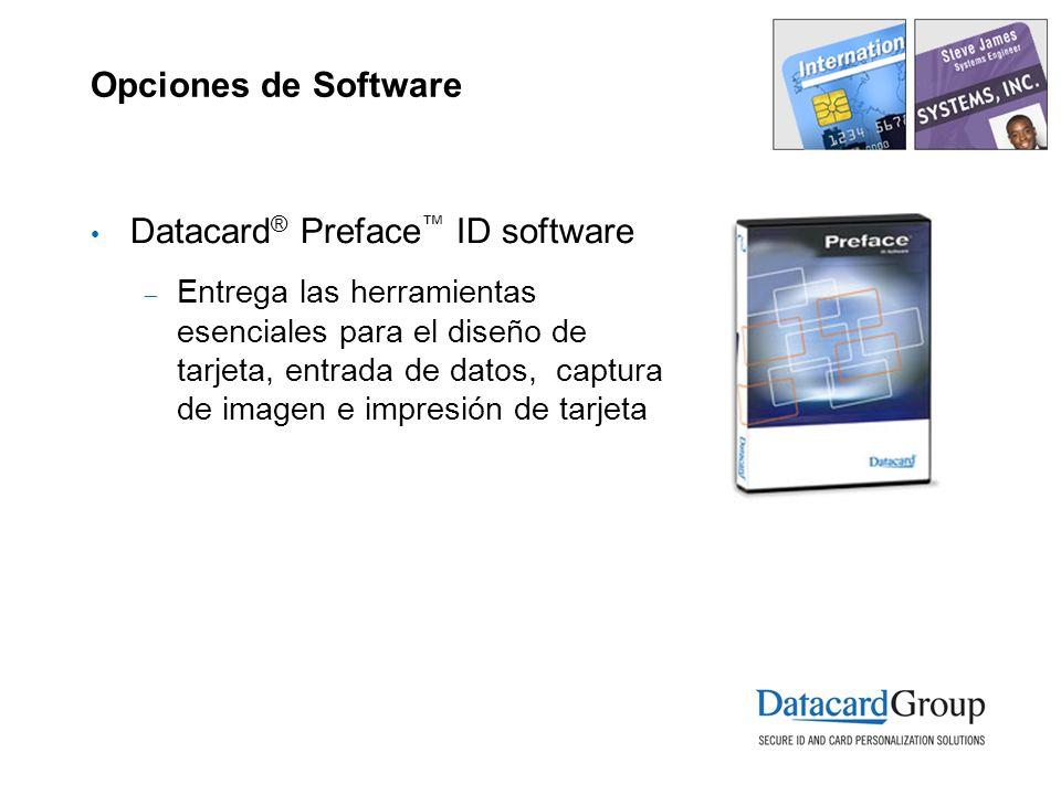 Opciones de Software Datacard ® Preface ID software Entrega las herramientas esenciales para el diseño de tarjeta, entrada de datos, captura de imagen e impresión de tarjeta