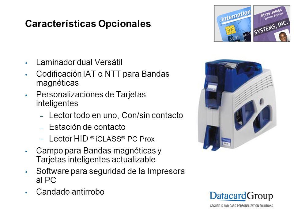 Características Opcionales Laminador dual Versátil Codificación IAT o NTT para Bandas magnéticas Personalizaciones de Tarjetas inteligentes Lector tod