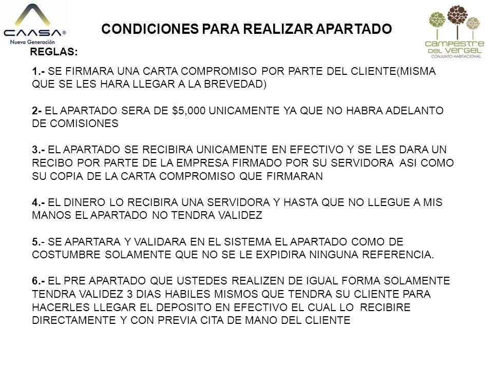 CONDICIONES PARA REALIZAR APARTADO REGLAS: 1.- SE FIRMARA UNA CARTA COMPROMISO POR PARTE DEL CLIENTE(MISMA QUE SE LES HARA LLEGAR A LA BREVEDAD) 2- EL
