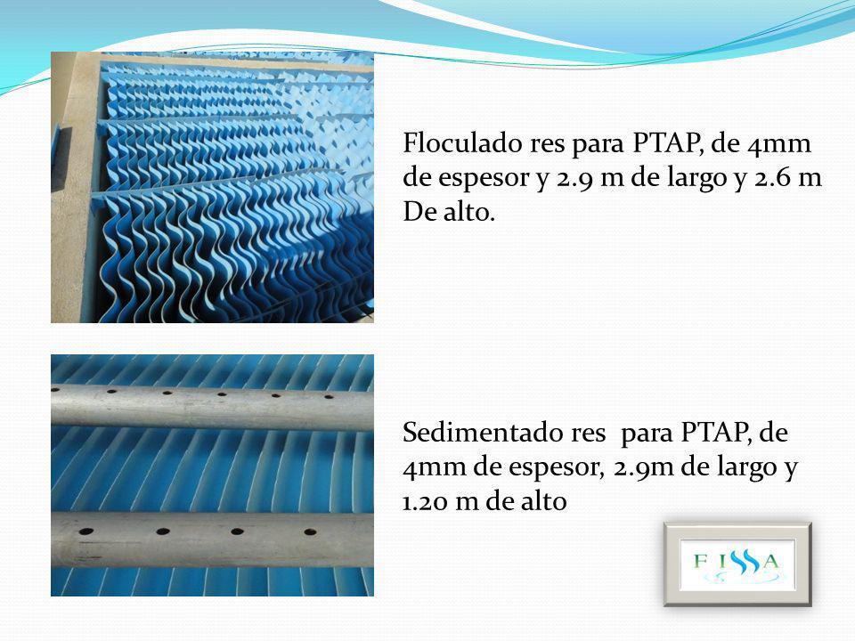 Floculado res para PTAP, de 4mm de espesor y 2.9 m de largo y 2.6 m De alto. Sedimentado res para PTAP, de 4mm de espesor, 2.9m de largo y 1.20 m de a