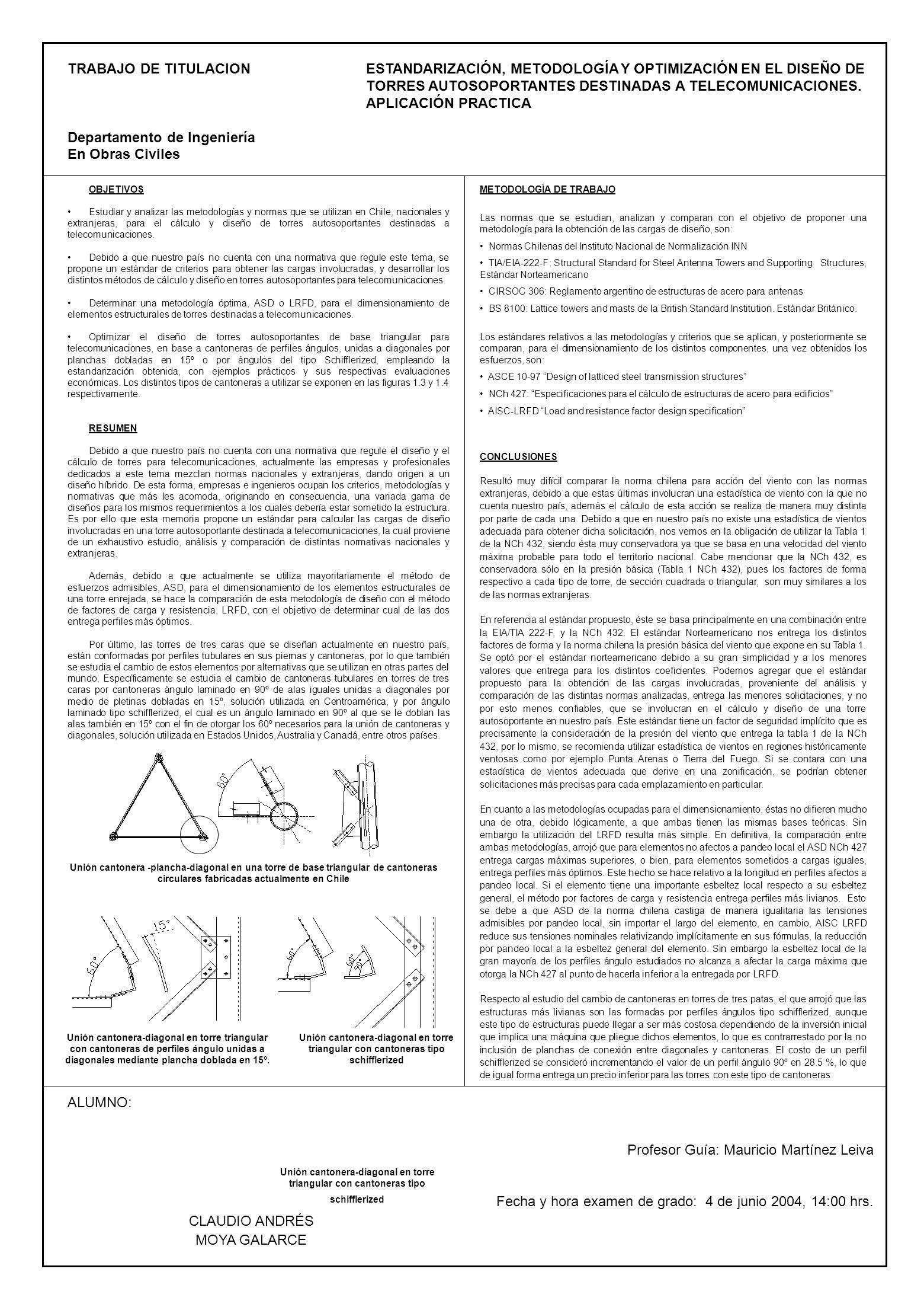 TRABAJO DE TITULACION Departamento de Ingeniería En Obras Civiles ALUMNO: OBJETIVOS Estudiar y analizar las metodologías y normas que se utilizan en C