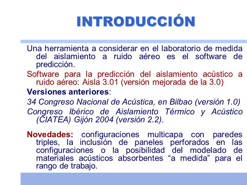INTRODUCCIÓN Una herramienta a considerar en el laboratorio de medida del aislamiento a ruido aéreo es el software de predicción. Software para la pre