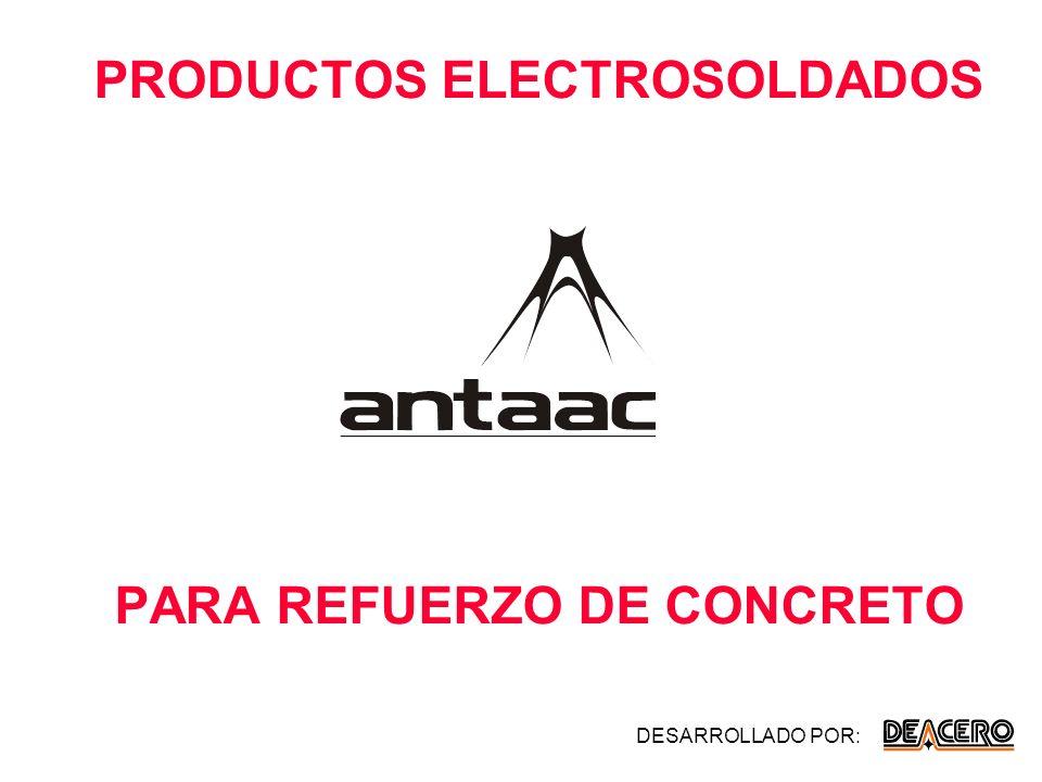 PRODUCTOS ELECTROSOLDADOS PARA REFUERZO DE CONCRETO DESARROLLADO POR:
