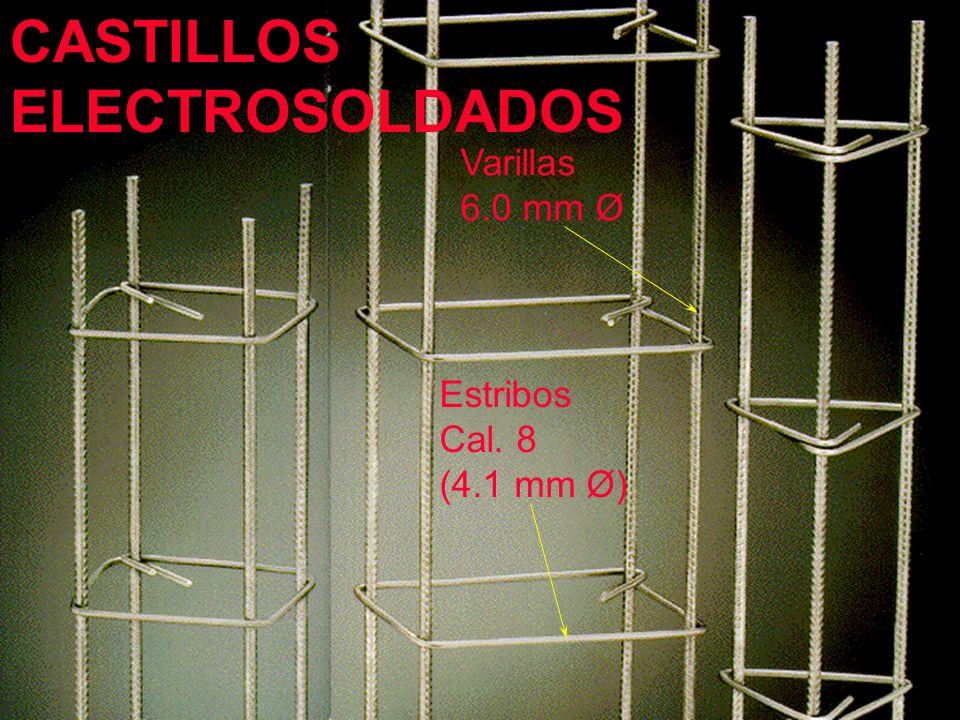 CASTILLOS ELECTROSOLDADOS Estribos Cal. 8 (4.1 mm Ø) Varillas 6.0 mm Ø