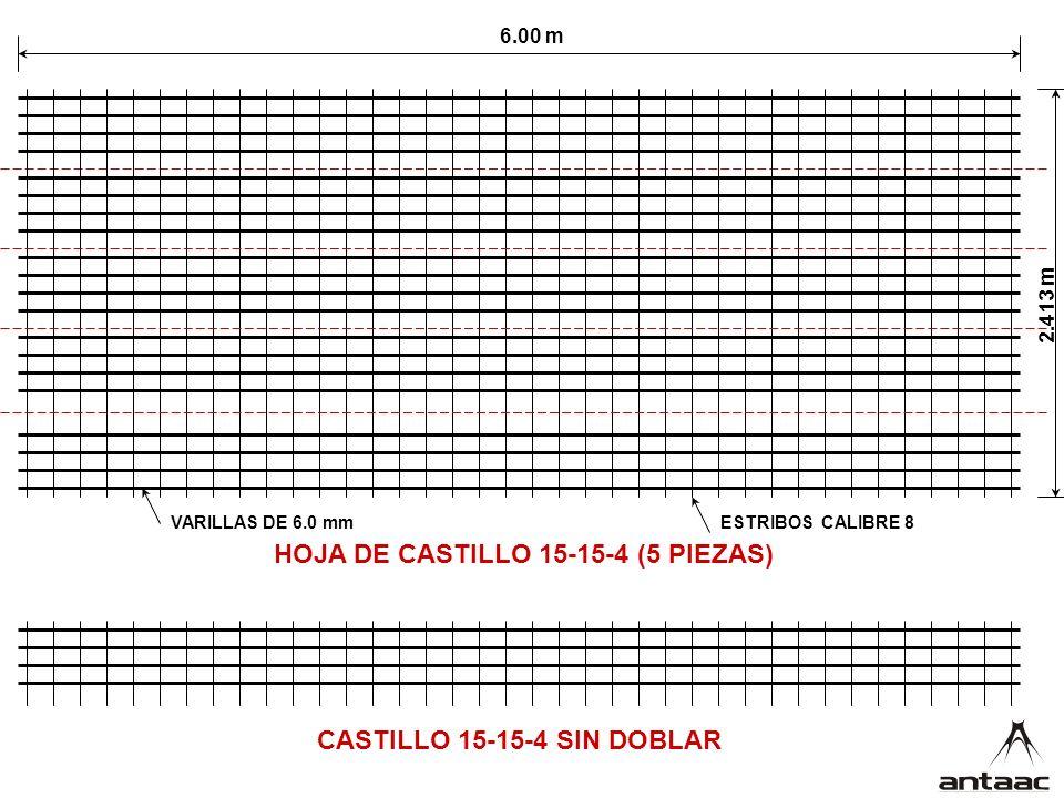 HOJA DE CASTILLO 15-15-4 (5 PIEZAS) CASTILLO 15-15-4 SIN DOBLAR 6.00 m 2.413 m VARILLAS DE 6.0 mmESTRIBOS CALIBRE 8