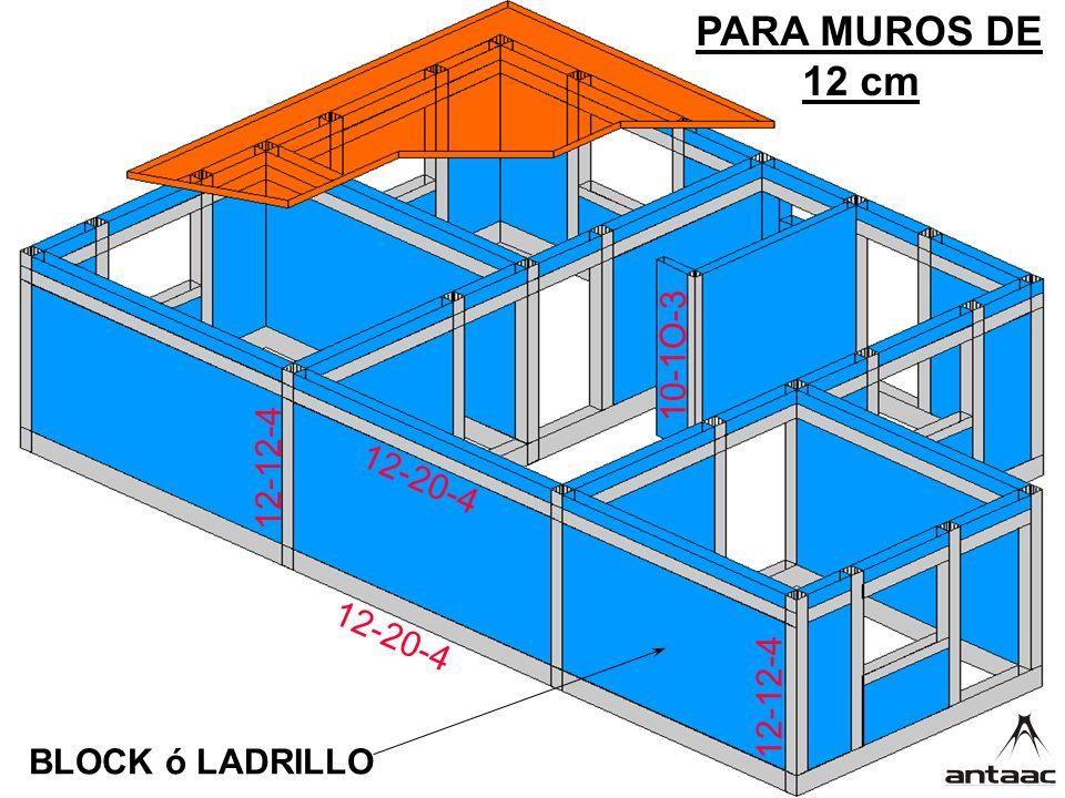 12-20-4 12-12-4 10-1O-3 PARA MUROS DE 12 cm BLOCK ó LADRILLO