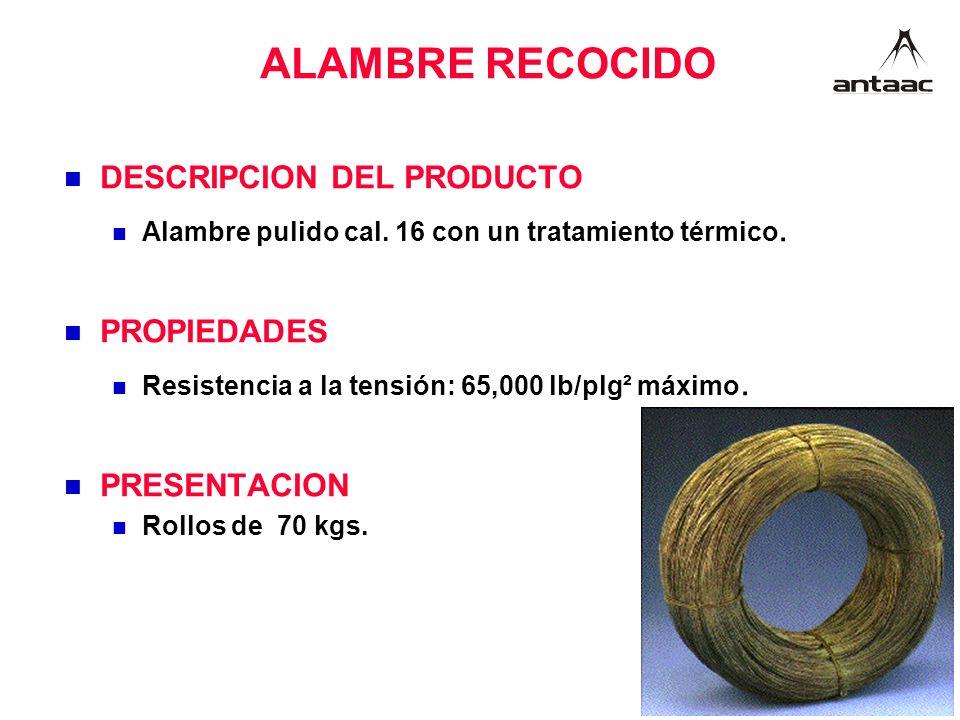 ALAMBRE RECOCIDO DESCRIPCION DEL PRODUCTO Alambre pulido cal.