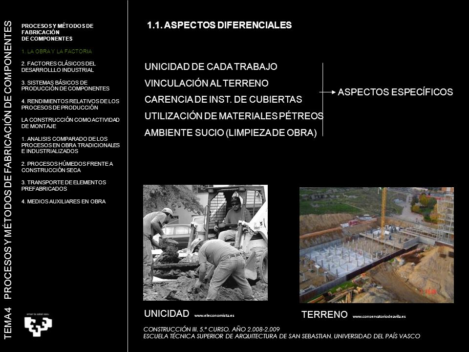 UNICIDAD DE CADA TRABAJO VINCULACIÓN AL TERRENO CARENCIA DE INST.
