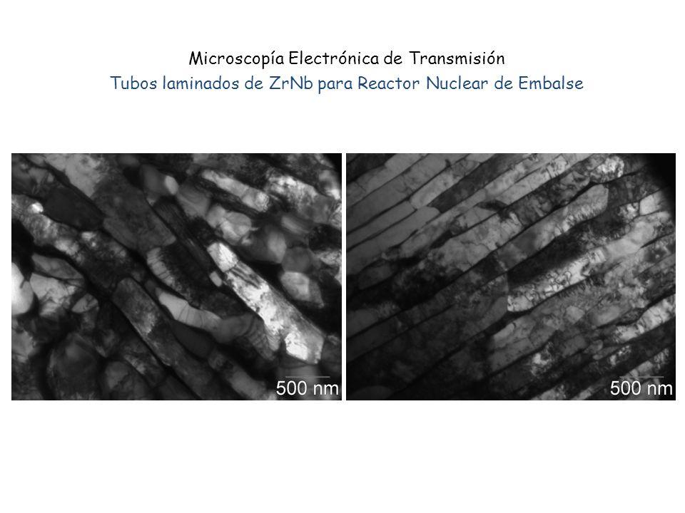 Microscopía Electrónica de Transmisión Tubos laminados de ZrNb para Reactor Nuclear de Embalse