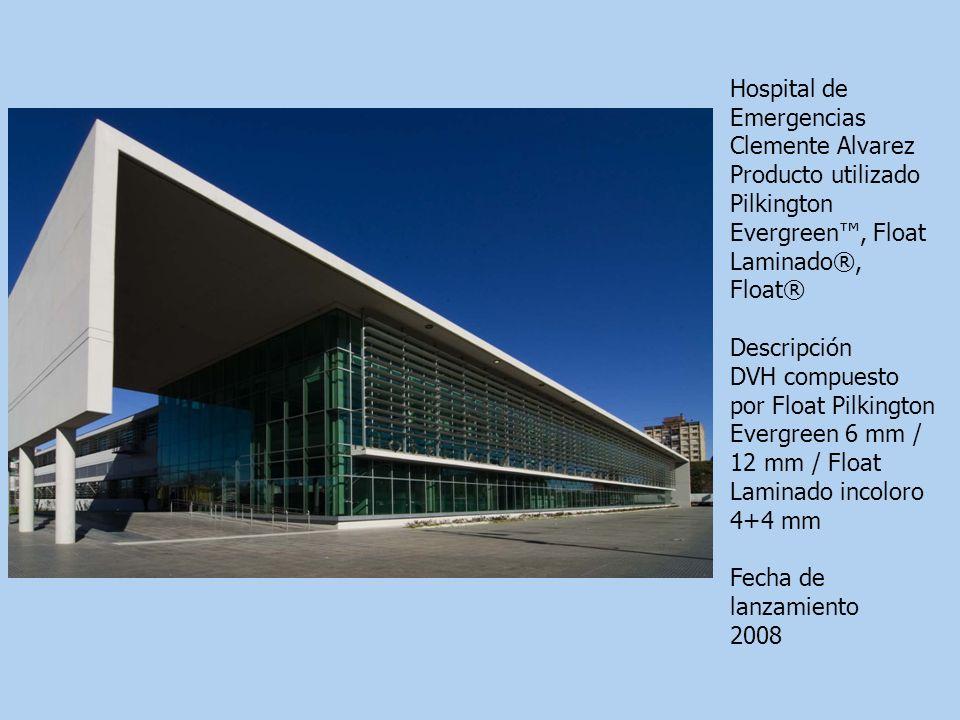 Hospital de Emergencias Clemente Alvarez Producto utilizado Pilkington Evergreen, Float Laminado®, Float® Descripción DVH compuesto por Float Pilkingt