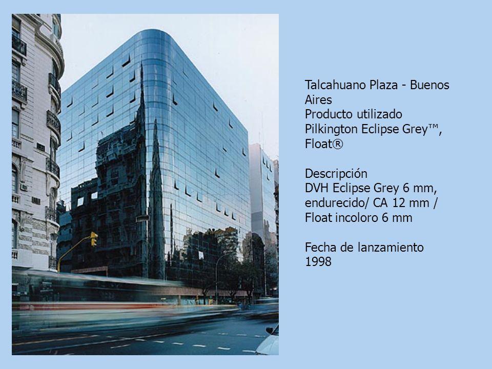 Talcahuano Plaza - Buenos Aires Producto utilizado Pilkington Eclipse Grey, Float® Descripción DVH Eclipse Grey 6 mm, endurecido/ CA 12 mm / Float inc