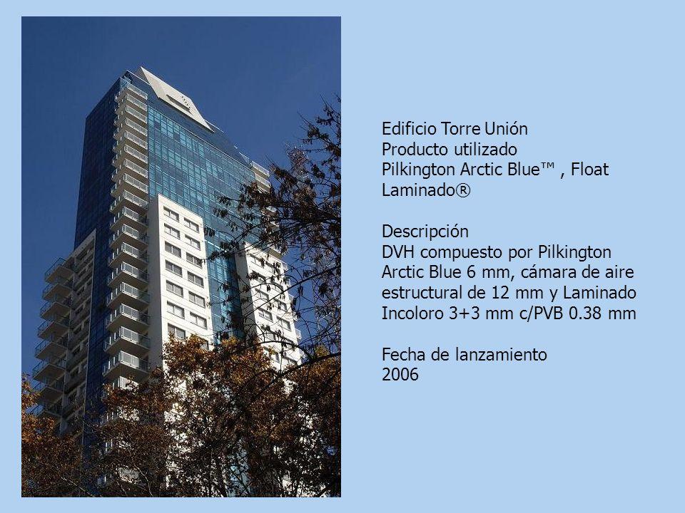 Edificio Torre Unión Producto utilizado Pilkington Arctic Blue, Float Laminado® Descripción DVH compuesto por Pilkington Arctic Blue 6 mm, cámara de a