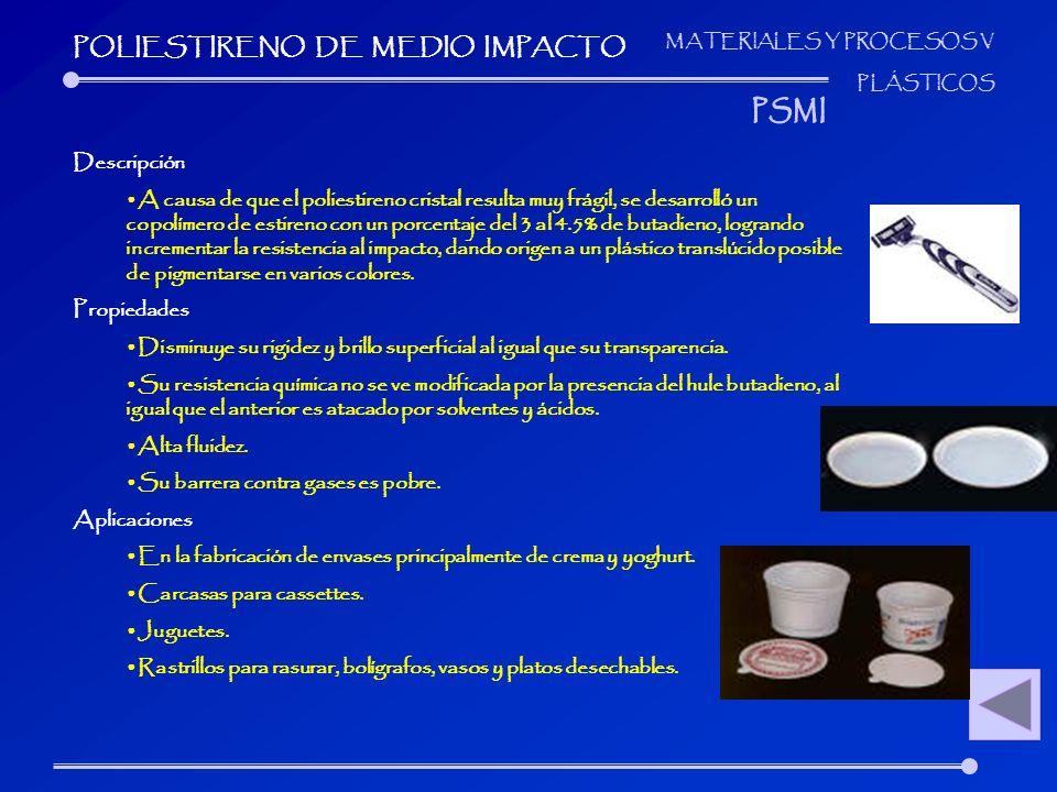 MATERIALES Y PROCESOS V PLÁSTICOS Descripción A causa de que el poliestireno cristal resulta muy frágil, se desarrolló un copolímero de estireno con u