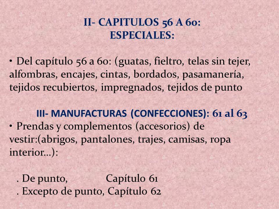 II- CAPITULOS 56 A 60: ESPECIALES: Del capítulo 56 a 60: (guatas, fieltro, telas sin tejer, alfombras, encajes, cintas, bordados, pasamanería, tejidos